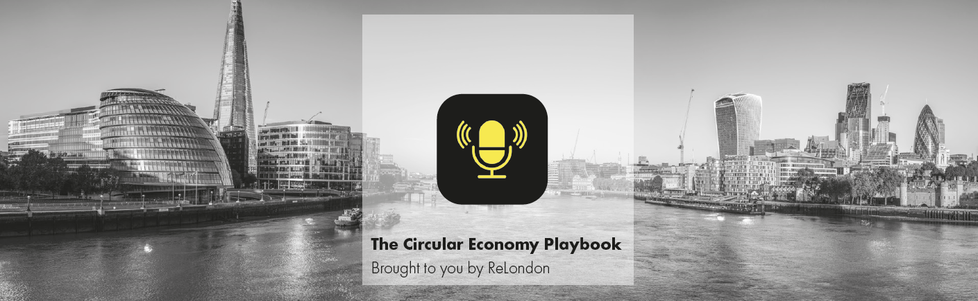 The circular economy playbook podcast featured image on a London city scape backdrop